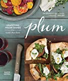 Plum: Gratifying Vegan Dishes from Seattle s Plum Bistro
