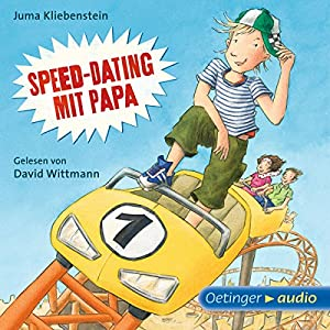 Speed-Dating mit Papa Hörbuch