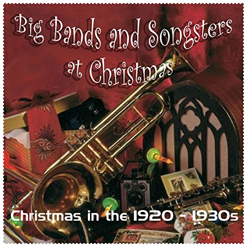 (Big Bands and Songsters at Christmas (Christmas in the 1920 - 1930s))