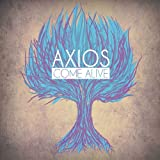 Come Alive by Axios (2013-08-03)