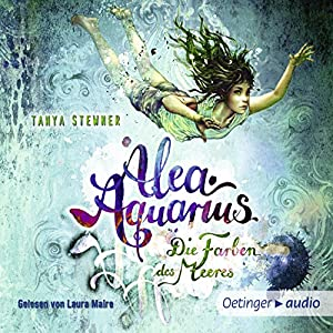 Die Farben des Meeres (Alea Aquarius 2) Hörbuch