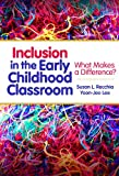 Inclusion in the Early Childhood Classroom: What Makes a Difference? (Early Childhood Education Series)