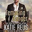 Tempting Danger Audiobook by Katie Reus Narrated by Jeffrey Kafer