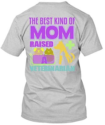 74a590be The Best Kind of Mom Raised A Veterinarian T Shirt, I Love Veterinarian T  Shirt