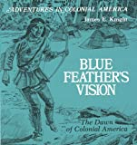 Blue Feather's Vision, James E. Knight, 0893757233