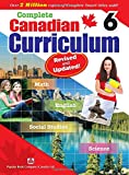 Complete Canadian Curriculum 6 (Revised & Updated): A Grade 6 integrated workbook covering Math, English, Social Studies, and Science