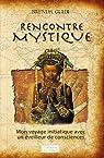 Rencontre mystique : Mon voyage initiatique avec un éveilleur de consciences par Guidi