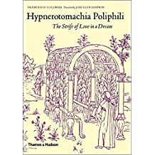 Hypnerotomachia Poliphili New Edition: The Strife Of Love In A Dream
