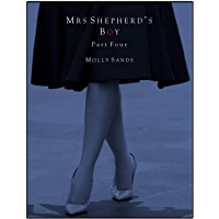 Mrs Shepherd's Boy - Part Four (English Edition)