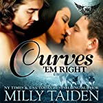 Curves 'Em Right: Paranormal Dating Agency, Book 4 | Milly Taiden