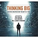 Thinking Big: Achieving Greatness One Thought at a Time Audiobook by Chris Widener, Les Brown, Larry Iverson, Bob Proctor, Mark Sanborn, Laura Stack, Zig Ziglar, Sheila Murray Bethel, Marcia Wieder Narrated by Chris Widener, Les Brown, Larry Iverson, Bob Proctor, Mark Sanborn, Laura Stack, Zig Ziglar, Sheila Murray Bethel, Marcia Wieder