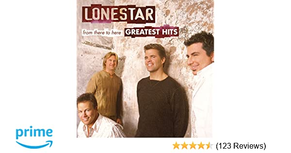 Lonestar - From There to Here: Greatest Hits - Amazon.com Music