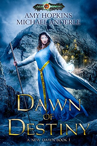 Dawn of Destiny: Age Of Magic - A Kurtherian Gambit Series (A New Dawn Book 1) cover