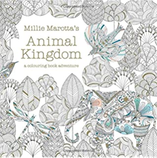 millie marottas animal kingdom a colouring book adventure - A Coloring Book