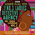 The No.1 Ladies' Detective Agency: BBC Radio Casebook, Vol.2: Eight BBC Radio 4 full-cast dramatisations Radio/TV Program by Alexander McCall Smith Narrated by full cast, Nadine Marshall, Claire Benedict