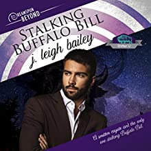 Stalking Buffalo Bill: Dreamspun Beyond Audiobook by J. Leigh Bailey Narrated by Finn Sterling