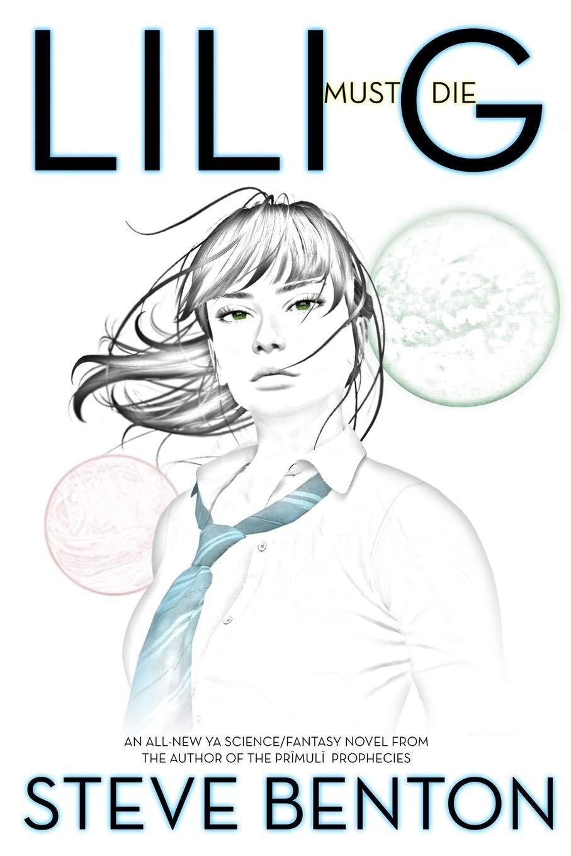 Lili G Must Die (The Prīmulī Prophecies): Amazon.es: Benton, Steve ...