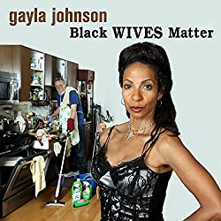 Black Wives Matter