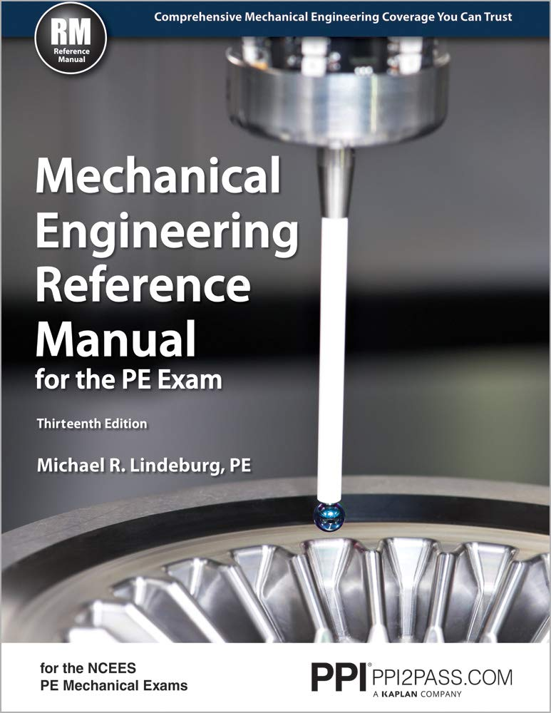Mechanical Engineering Reference Manual for the PE Exam, 13th Ed by Brand: Professional Publications, Inc.