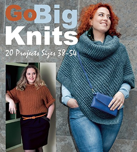 Go Big Knits 20 Projects Sizes 38 54 The Editors Of Marie Claire