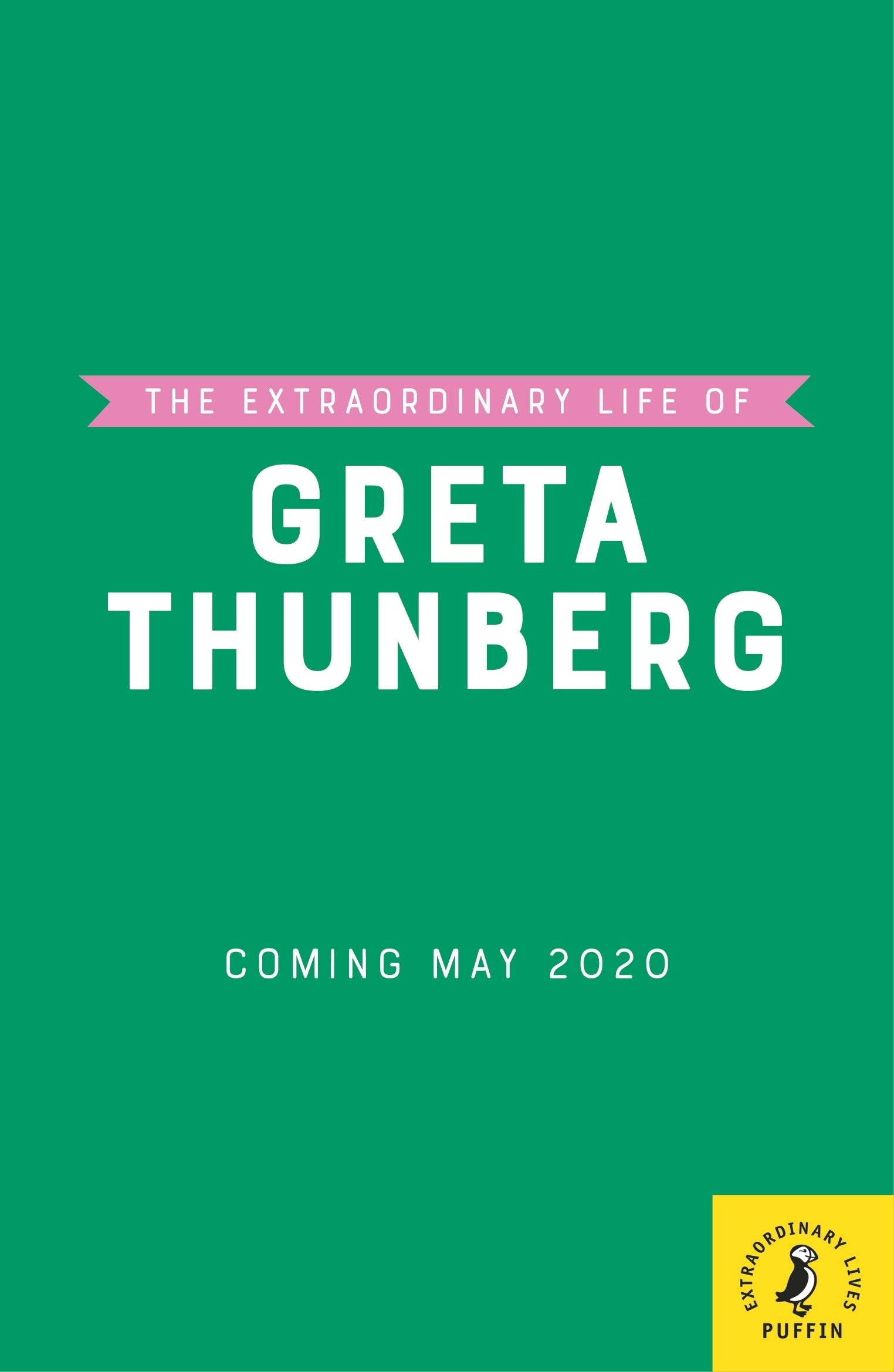 The Extraordinary Life Of Greta Thunberg (Extraordinary Lives)