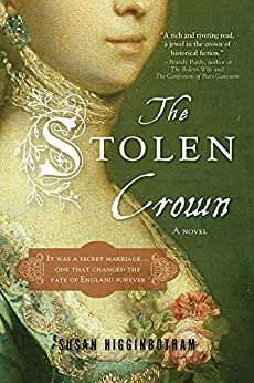 The Stolen Crown: The Secret Marriage that Forever Changed the Fate of England by [Higginbotham, Susan]
