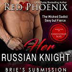 Her Russian Knight: Brie's Submission, Book 13 |  Red Phoenix