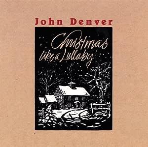 Denver, John - Christmas Like a Lullaby - Amazon.com Music