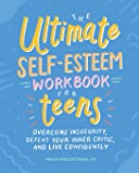 Ultimate Self-Esteem Workbook for Teens