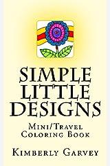Simple Little Designs: Mini/Travel Coloring Book Paperback
