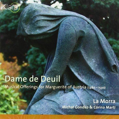 Dame de Deuil -- Musical Offerings for Marguerite of Austria (1480-1530)