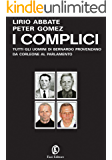 I complici: Tutti gli uomini di Bernando Provenzano da Corleone al Parlamento