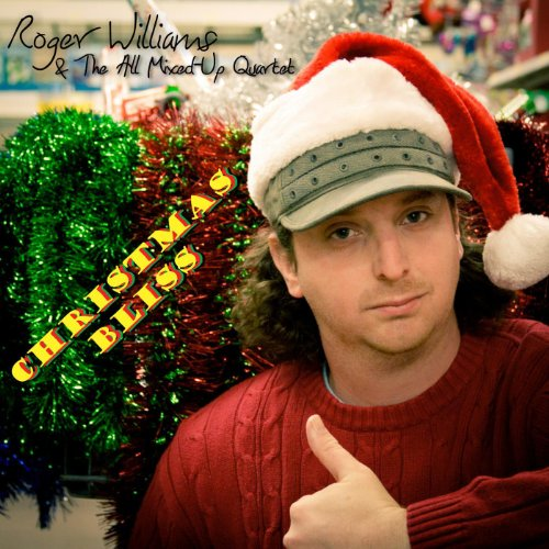 Christmas Bliss - Single (Roger Williams And The All Mixed Up Quartet)