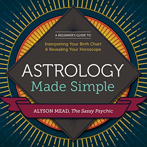 Astrology Made Simple: A Beginner's Guide to Interpreting
