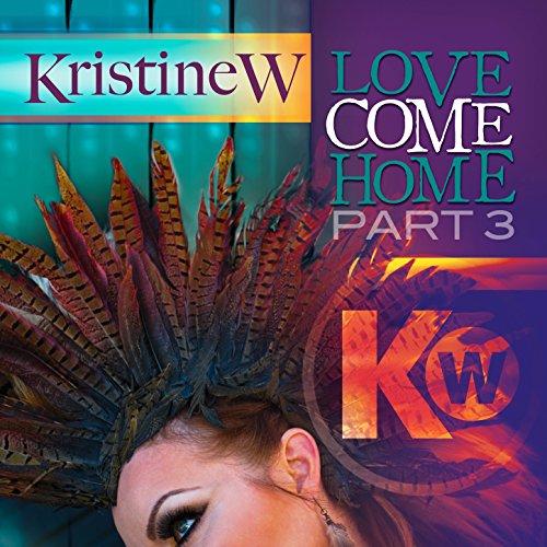 Love Come Home (Pt. 3)