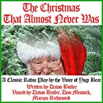 The Christmas That Almost Never Was: A Classic Radio Play by the Voice of Yogi Bear | Daws Butler