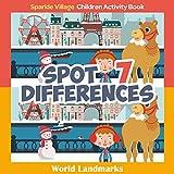 Spot 7 Differences, World Landmarks (Sparkle Village, Children Activity Book Book 1)