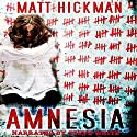 Amnesia Audiobook by Matt Hickman Narrated by Steve White