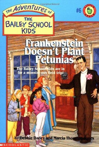 Frankenstein Doesn't Plant Petunias (The Adventures Of The Bailey School Kids)