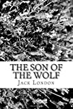 The Son of the Wolf, Jack London, 148192396X