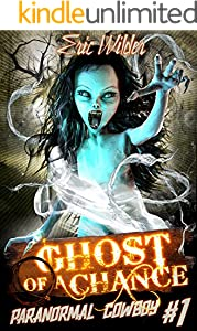 Ghost of a Chance: A Buck McDivit paranormal mystery (Buck McDivit adventure Book 1) (Paranormal Cowboy)