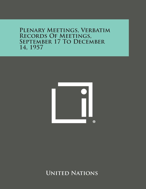 Read Online Plenary Meetings, Verbatim Records of Meetings, September 17 to December 14, 1957 ebook