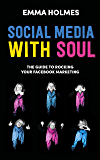 Social Media With Soul: Part 1: How to Rock Your Facebook Marketing