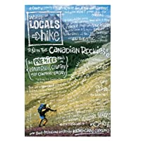 Where Locals Hike Canadian Rockies: The Premier Trails in the Kananakis Country Near Canmore & Calgary