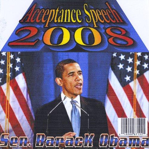 (Acceptance Speech 2008 Barack Obama)