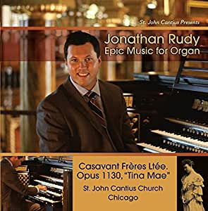 St. John Cantius presents Jonathan Rudy: Epic Music for Organ