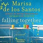 Falling Together: A Novel   Marisa de los Santos