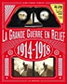 La Grande guerre en relief : 1914-1918 par Verney