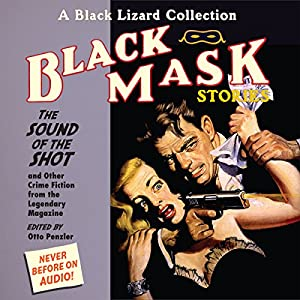 Black Mask 8: The Sound of the Shot - and Other Crime Fiction from the Legendary Magazine Audiobook