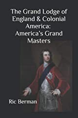 The Grand Lodge of England & Colonial America: America's Grand Masters Paperback